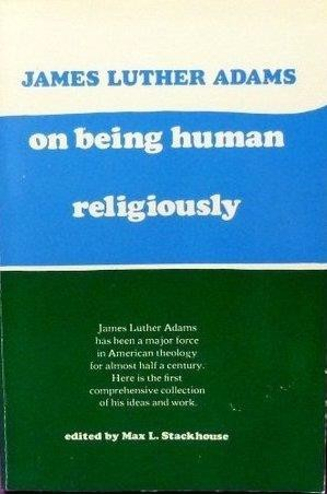 Adams: On Being Human Religiously