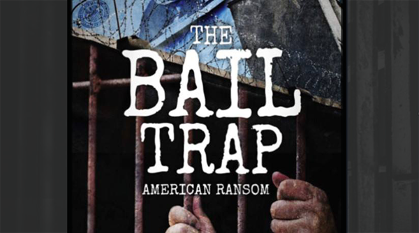 The Bail Trap: American Ransom- Screening and Discussion